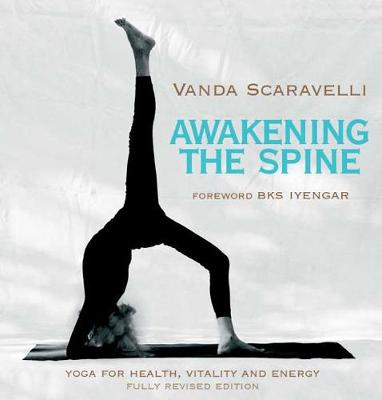 Awakening the Spine: Stress Free Yoga for Health, Vitality and Energy (Paperback)
