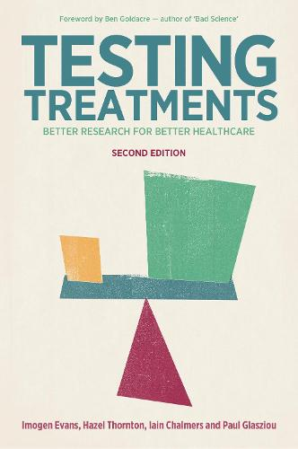 Testing Treatments: Better Research for Better Healthcare (Paperback)