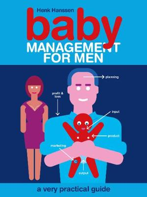 Baby Management for Men: A Very Practical Guide (Paperback)