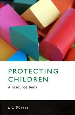 Protecting Children: A Resource Book and Course Reader (Paperback)