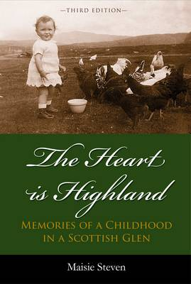 The Heart is Highland: Memories of a Childhood in a Scottish Glen (Paperback)