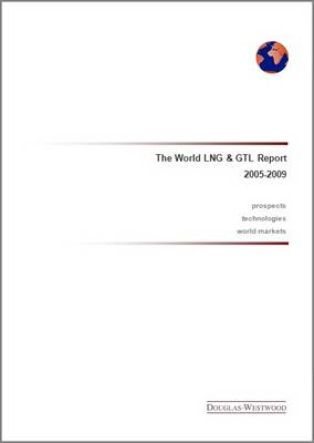 The World LNG and GTL Report 2005-2009 (Spiral bound)