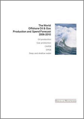 The World Offshore Oil and Gas Forecast 2006-2010 - World S. (Spiral bound)