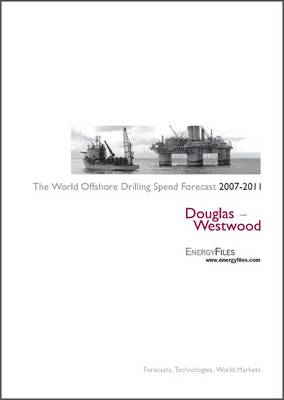 World Offshore Drilling Spend Forecast 2007-2011 2007-2011 (Spiral bound)
