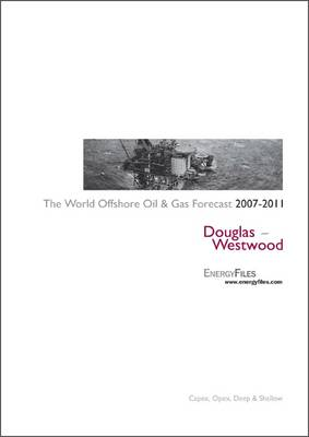 The Offshore Oil and Gas Spend Forecast 2007-2011 - World Series (Spiral bound)