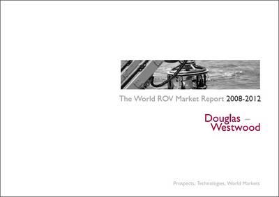 The World ROV Market Report 2008-2012 2008-2012 - The world series (Spiral bound)