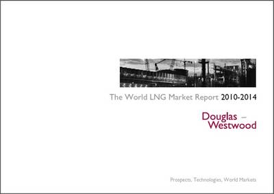 The World LNG Market Report 2010-2012 (Spiral bound)