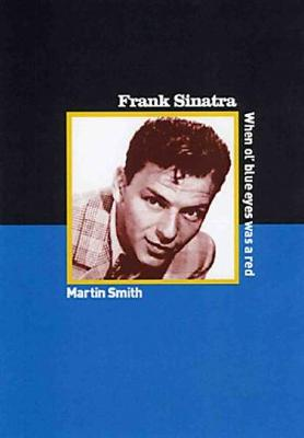 Frank Sinatra: When Ole Blue Eyes was a Red (Paperback)