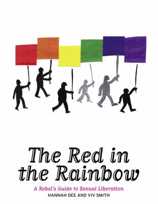 The Red In The Rainbow: A Rebel's Guide to Sexual Liberation (Paperback)