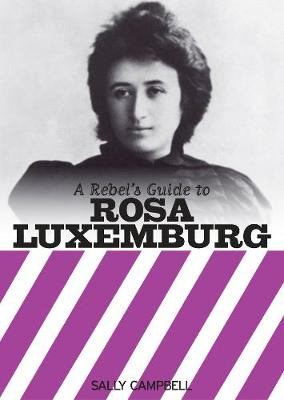 A Rebel's Guide To Rosa Luxemburg (Paperback)