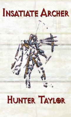 Insatiate Archer (Paperback)