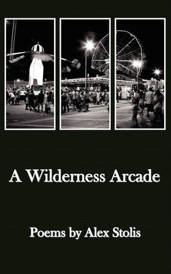 A Wilderness Arcade (Paperback)