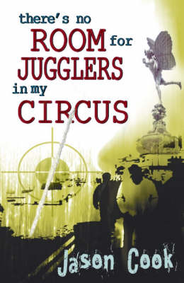 There's No Room for Jugglers in My Circus (Paperback)