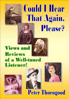 Could I Hear That Again, Please?: Views and Reviews of a Well-tuned Listener! (Paperback)