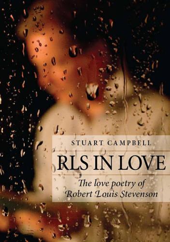 RLS in Love: The Love Poetry of Robert Louis Stevenson (Hardback)