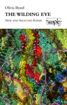 The Wilding Eye: New and Selected Poems (Paperback)