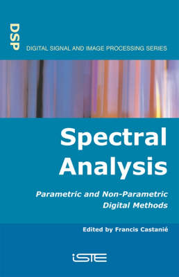 Spectral Analysis: Parametric and Non-Parametric Digital Methods (Hardback)