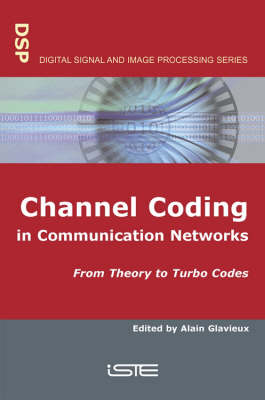 Channel Coding in Communication Networks: from Theory to Turbo Codes - Digital Signal & Image Processing (Hardback)