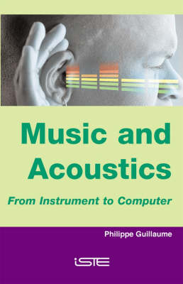 Music and Acoustics: From Instrument to Computer (Hardback)