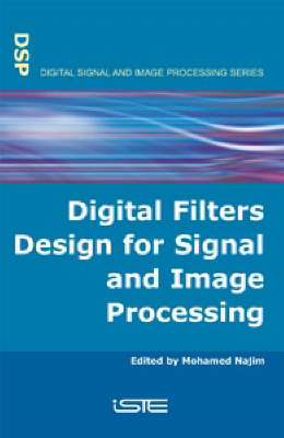 Digital Filters Design for Signal and Image Processing (Hardback)