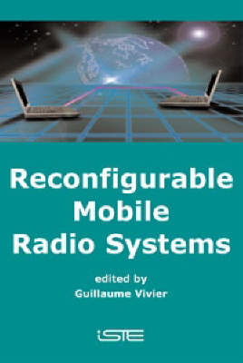Reconfigurable Mobile Radio Systems: A Snapshot of Key Aspects Related to Reconfigurability in Wireless Systems (Hardback)