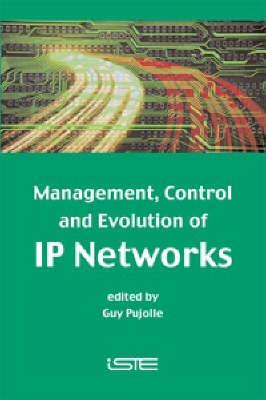 Management, Control and Evolution of IP Networks (Hardback)