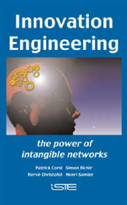 Innovation Engineering: The Power of Intangible Networks (Hardback)