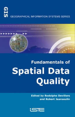 Fundamentals of Spatial Data Quality: An Introduction - Geographical Information Systems (Hardback)