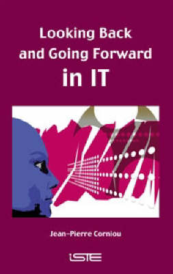 Looking Back and Going Forward in IT (Hardback)