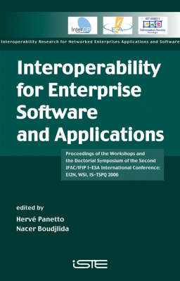 Interoperability for Enterprise Software and Applications: Proceedings of the Workshops and the Doctorial Symposium of the Second IFAC/IFIP I-ESA International Conference: EI2N, WSI, IS-TSPQ 2006 (Hardback)