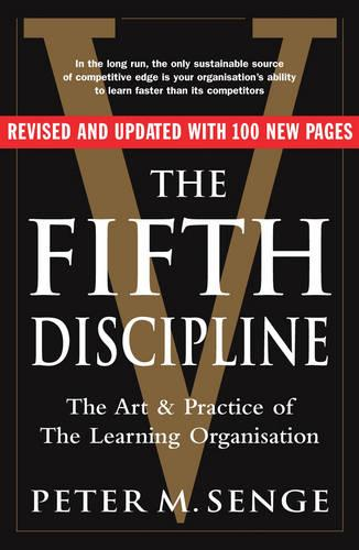The Fifth Discipline: The art and practice of the learning organization: Second edition (Paperback)