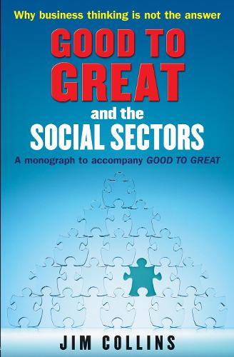 Good to Great and the Social Sectors: A Monograph to Accompany Good to Great (Paperback)