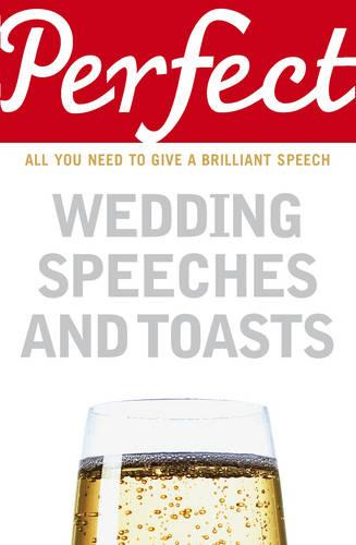 Perfect Wedding Speeches and Toasts (Paperback)
