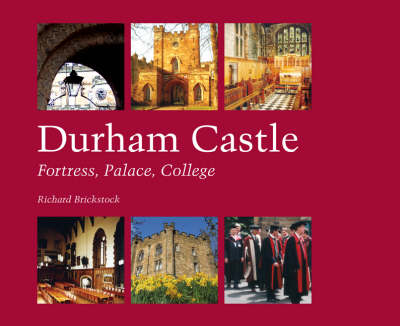 Durham Castle: Fortress, Palace, College (Paperback)