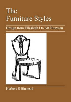 The Furniture Styles: Design from Elizabeth I to Art Nouveau (Paperback)