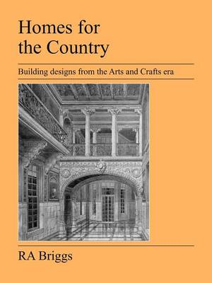 Homes for the Country: Building Designs from the Arts and Crafts Era (Paperback)