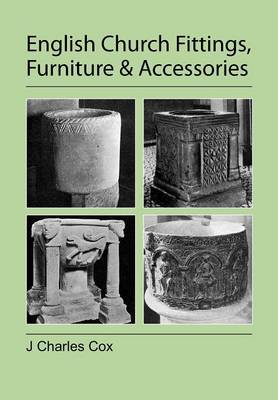 English Church Fittings, Furniture and Accessories (Paperback)