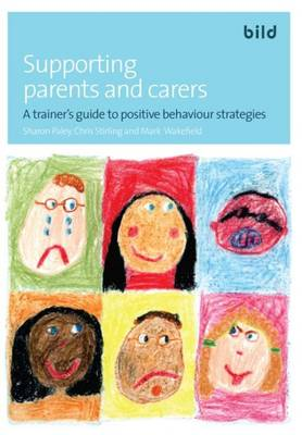 Supporting Parents and Carers: A Trainer's Guide to Positive Behaviour Strategies (Paperback)