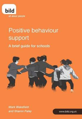 Positive Behaviour Support: A Guide for Schools (Paperback)