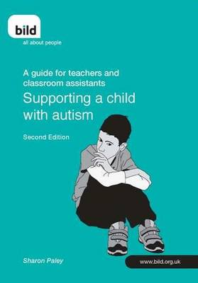 Supporting a Child with Autism: A Guide for Teachers and Classroom Assistants (Paperback)