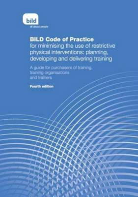 Bild Code or Practice for Minimising the Use of Restrictive Physical Interventions: Planning, Developing and Delivering Training: A Guide for Purchasers of Training, Training Organisations and Trainers (Paperback)