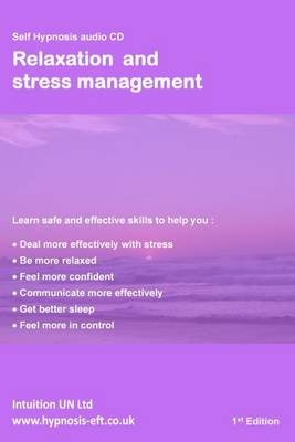 Relaxation and Stress Management: Self Hypnosis (CD-Audio)