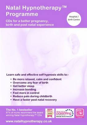 Natal Hypnotherapy Programme (for Hospital or Birth Centre): A Self Hypnosis CD Programme for a Better Pregnancy and Birth Experience (CD-Audio)