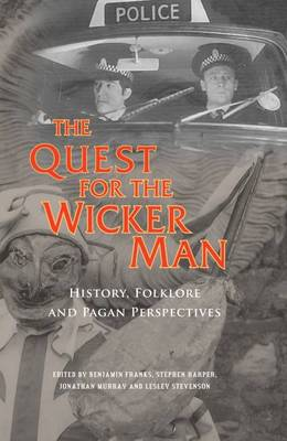 The Quest for the Wicker Man: Historical, Folklore and Pagan Perspectives - Quest for (Hardback)