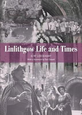 Linlithgow: Life and Times (Paperback)
