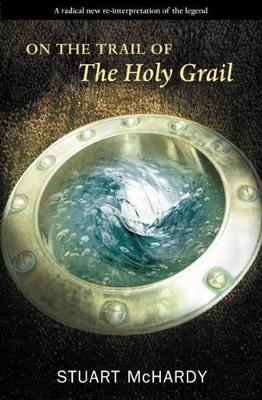 On the Trail of the Holy Grail - On the Trail of (Paperback)