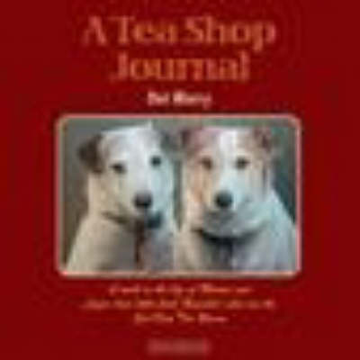 A Tea Shop Journal: A Week in the Life of Minnie and Lizzie (2 Little Jack Russells) Who Run the Sea View Tea Rooms (Paperback)