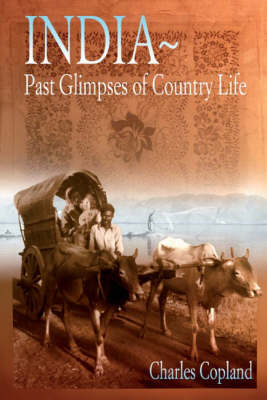 India: Past Glimpses of Country Life (Hardback)