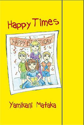 Happy Times (Hardback)
