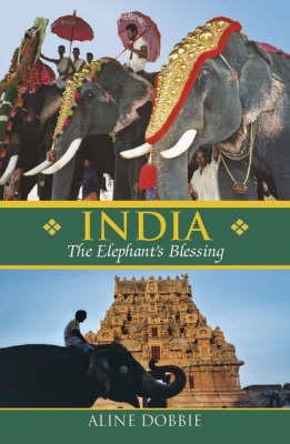 India: The Elephant's Blessing (Hardback)